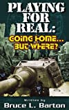 Playing for Real, Bruce L. Barton, 142083973X