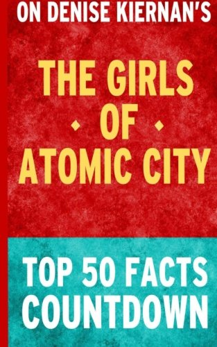 The Girls of Atomic City: Top 50 Facts Countdown pdf epub