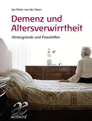 Demenz und Altersverwirrtheit: Hintergründe und Praxishilfen (Aethera)