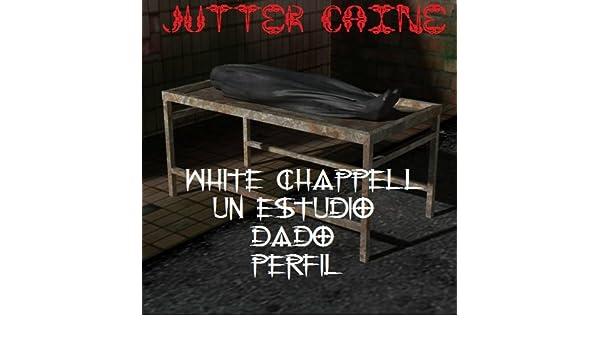 Amazon.com: White Chappell Un estudio dado Perfil (Spanish ...