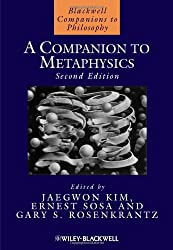 A Companion to Metaphysics (Blackwell Companions to Philosophy)