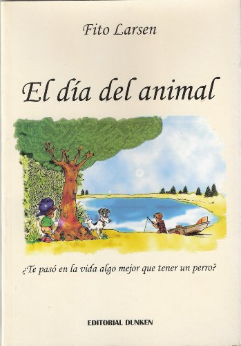 El día del animal (Spanish Edition) by [Larsen, Fito]