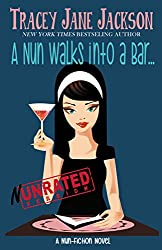 A Nun Walks into a Bar - Nun-Rated Version: A Nun-Fiction Novel