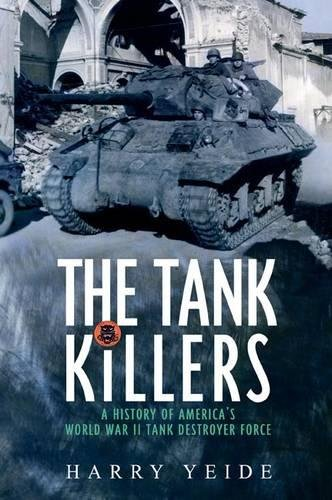Download The Tank Killers: A History of America's World War II Tank Destroyer Force ebook