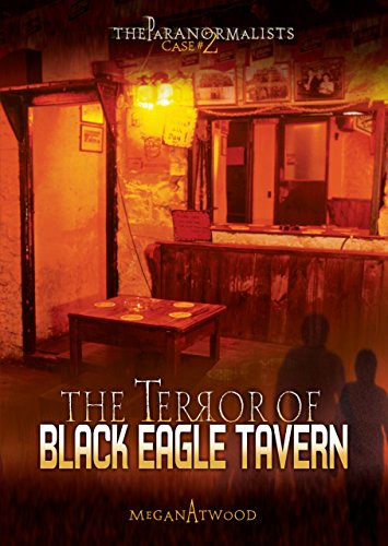 Case #02: The Terror of Black Eagle Tavern (The Paranormalists) by [Atwood, Megan]