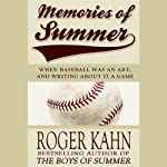 Memories of Summer: When Baseball Was an Art, and Writing About It a Game | Roger Kahn