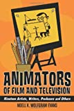 Animators of Film and Television, Noell K. Wolfgram Evans, 0786448326