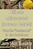 "Ultimate Entrepreneur $UCCESS SECRET$: From The ""Backwoods"" to The Boardroom (Volume 4)"