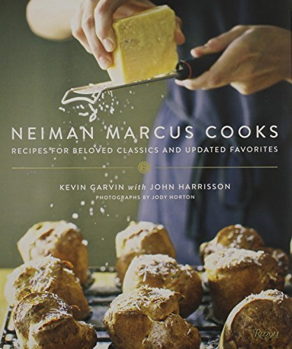 Neiman Marcus Cooks: Recipes for Beloved Classics and Updated Favorites by Garvin, Kevin, Harrisson, John (2014) Hardcover ()
