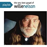 Playlist: The Very Best Gospel of Willie Nelson