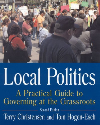 By Terry Christensen - Local Politics: A Practical Guide to Governing at the Grassroots: 2nd (second) Edition