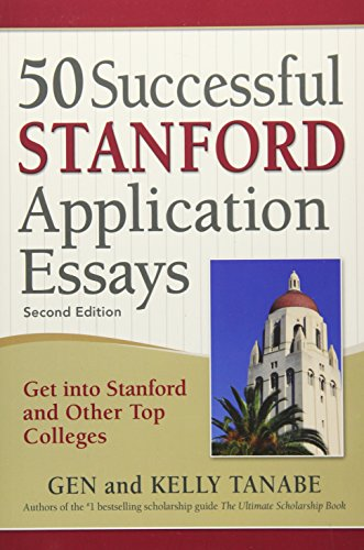 50 Successful Stanford Application Essays: Get into Stanford and Other Top ()