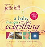 A Baby Changes Everything, Thomas Nelson Publishing Staff and K. K. Wiseman, 1404187340
