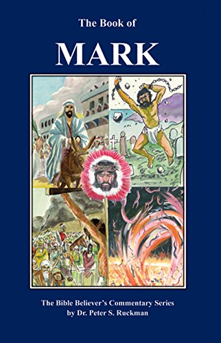 Gospel of Mark Commentary (The Bible Believer's Commentary Series)
