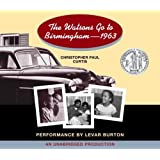 The Watsons Go to Birmingham - 1963 by Curtis, Christopher Paul (2005) Audio CD