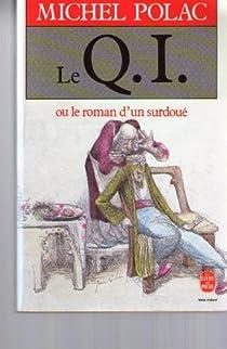 Le Q.I. ou le roman d'un surdoué par Polac