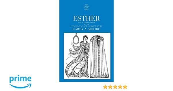 Esther the anchor yale bible commentaries carey a moore esther the anchor yale bible commentaries carey a moore 9780300139488 amazon books fandeluxe Gallery