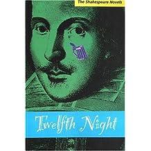 Twelfth Night: A Prose Translation by Paul Illidge (2007-03-29)