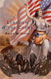 Lincoln and the Court, Brian McGinty, 0674026551
