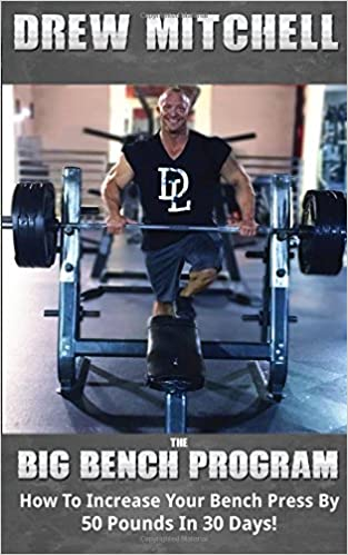 Nice BIG Bench Program: How To Increase Your Bench Press By 50 Pounds In 30  Days!: Andrew Mitchell: 9781544626734: Amazon.com: Books