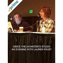Inside The Animator's Studio: An Evening With Lauren Faust