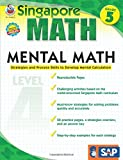 Mental Math, Grade 5: Strategies and Process Skills to Develop Mental Calculation (Singapore Math)
