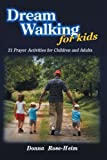 Dream Walking for Kids, Donna Rose-Heim, 1463442041