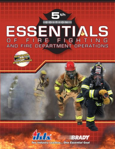 Essentials of Fire Fighting and Fire Department Operations (5th Edition) (Essentials Of Firefighting And Fire Department Operations)