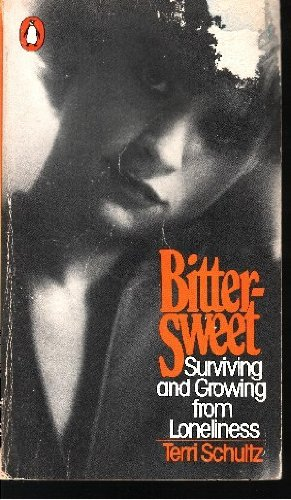 Bittersweet: Surviving and Growing from Loneliness