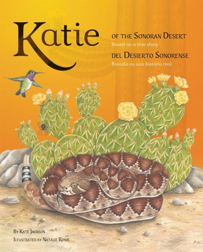 Katie of the Sonoran Desert: Based on a True Story (English and Spanish Edition) (A Natural History Of The Sonoran Desert)