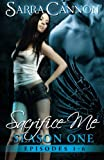 img - for Sacrifice Me: The Complete Season One (Volume 1) book / textbook / text book
