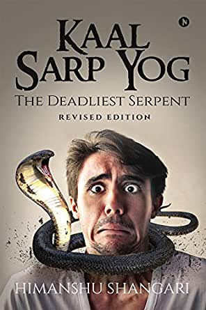 Kaal Sarp Yog The Deadliest Serpent Revised Edition The Deadliest Serpent Revised Edition Kindle Edition By Himanshu Shangari Religion Spirituality Kindle Ebooks Amazon Com