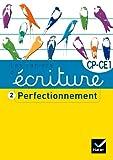 Les cahiers d'écriture CP/CE1 nº2 - Perfectionnement