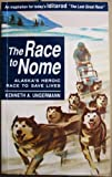 The Race to Nome, Kenneth A. Ungermann, 0938271040