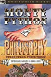 img - for Monty Python and Philosophy: Nudge Nudge, Think Think! (Popular Culture and Philosophy) book / textbook / text book