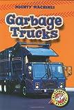 Garbage Trucks (Hardcover) (Blastoff! Readers: Mighty Machines) (Blastoff Readers. Level 1)