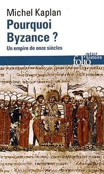 Pourquoi Byzance ? par Kaplan