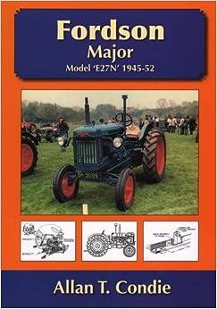 Fordson Major: Model E27N 1945 - 52