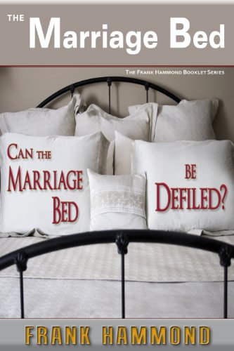 The marriage bed can it be defiled kindle edition by frank the marriage bed can it be defiled by hammond frank fandeluxe Gallery