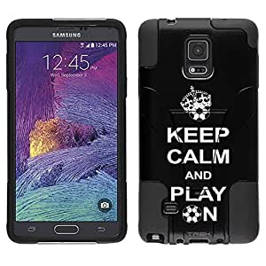 Samsung Galaxy Note 4 Hybrid Case KEEP CALM And Play On - Soccer on Black 2 Piece Style Silicone Case Cover with Stand for Samsung Galaxy Note 4