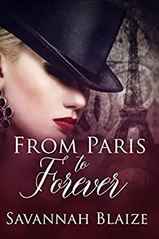 From Paris To Forever by Savannah Blaze