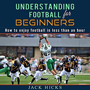 Understanding Football for Beginners Audiobook