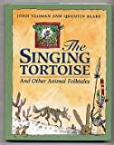 The Singing Tortoise and Other Animal Folktales, John Yeoman, 0688133665