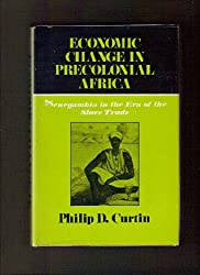 Economic Change in Precolonial Africa; Senegambia in the Era of the Slave Trade