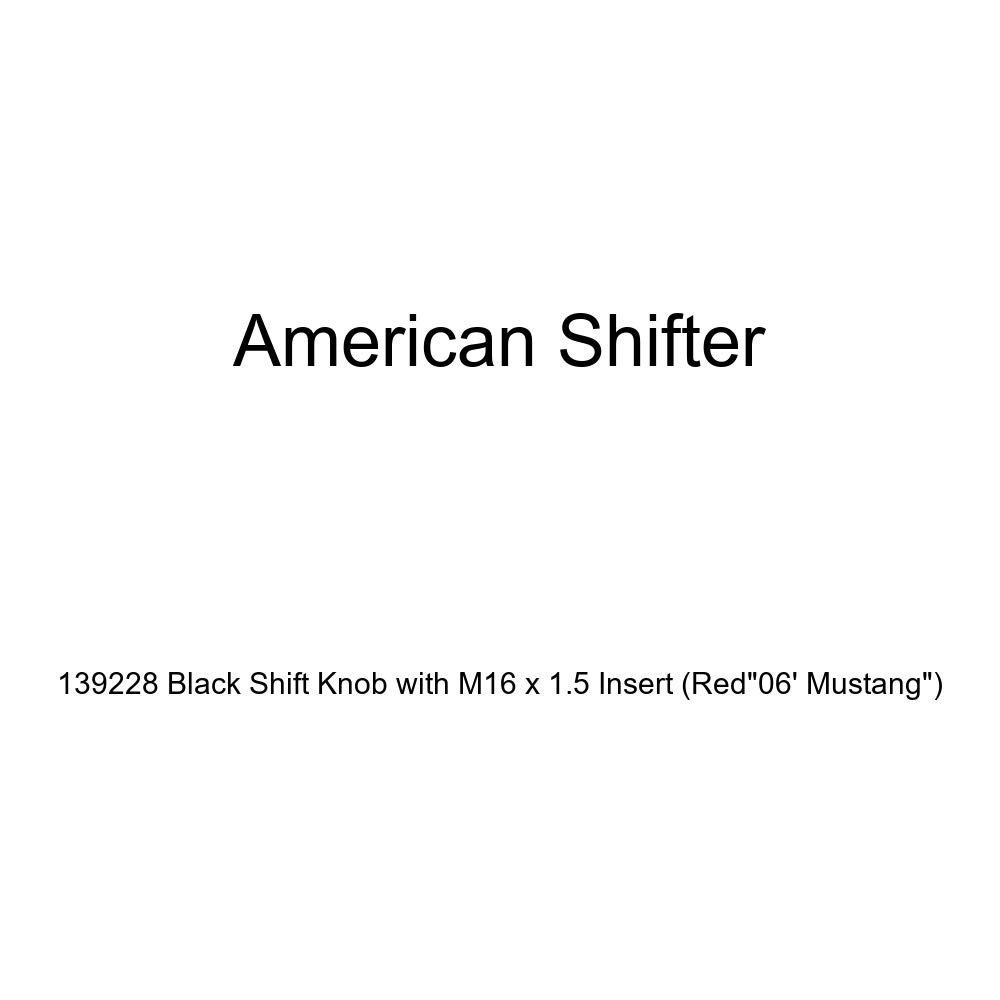 Red 06 Mustang American Shifter 139228 Black Shift Knob with M16 x 1.5 Insert