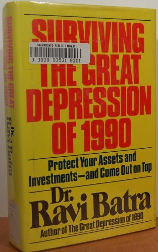 Surviving The Great Depression Of 1990 by Ravi Batra
