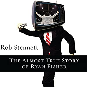 The Almost True Story of Ryan Fisher Hörbuch