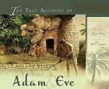 The True Account of Adam and Eve, Ken Ham, 0890516707