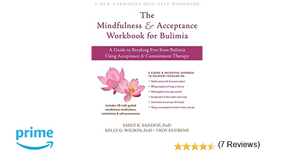 Amazon.com: The Mindfulness and Acceptance Workbook for Bulimia: A ...