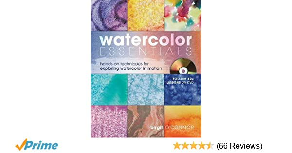 watercolor essentials hands on techniques for exploring watercolor